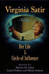 Virginia Satir: Her Life and Circle of Influence